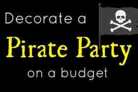 Decorate a Pirate Party on a budget. Decor ideas from Elva M Design Studio.