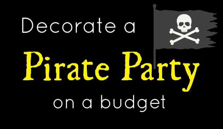 Decorate a Pirate Party on a $75 Budget