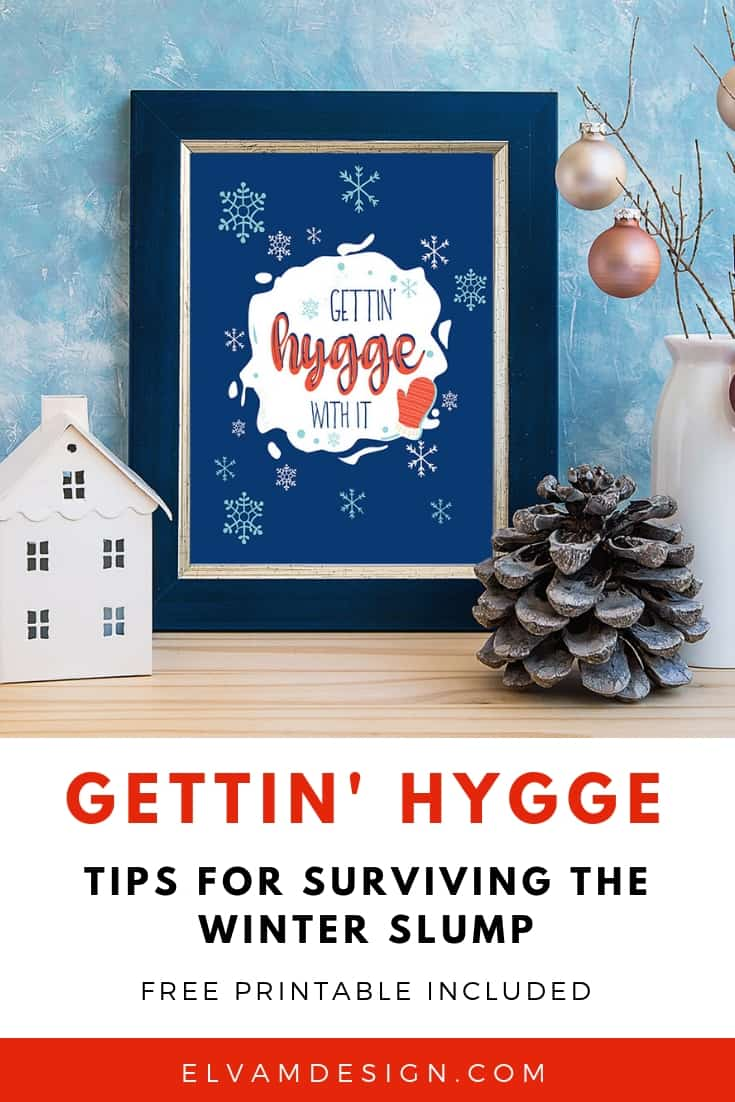 Free Printable: Gettin' Hygge With It and tips for surviving the Winter slump