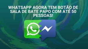 whatsapp-integra-novo-recurso-messenger-sala
