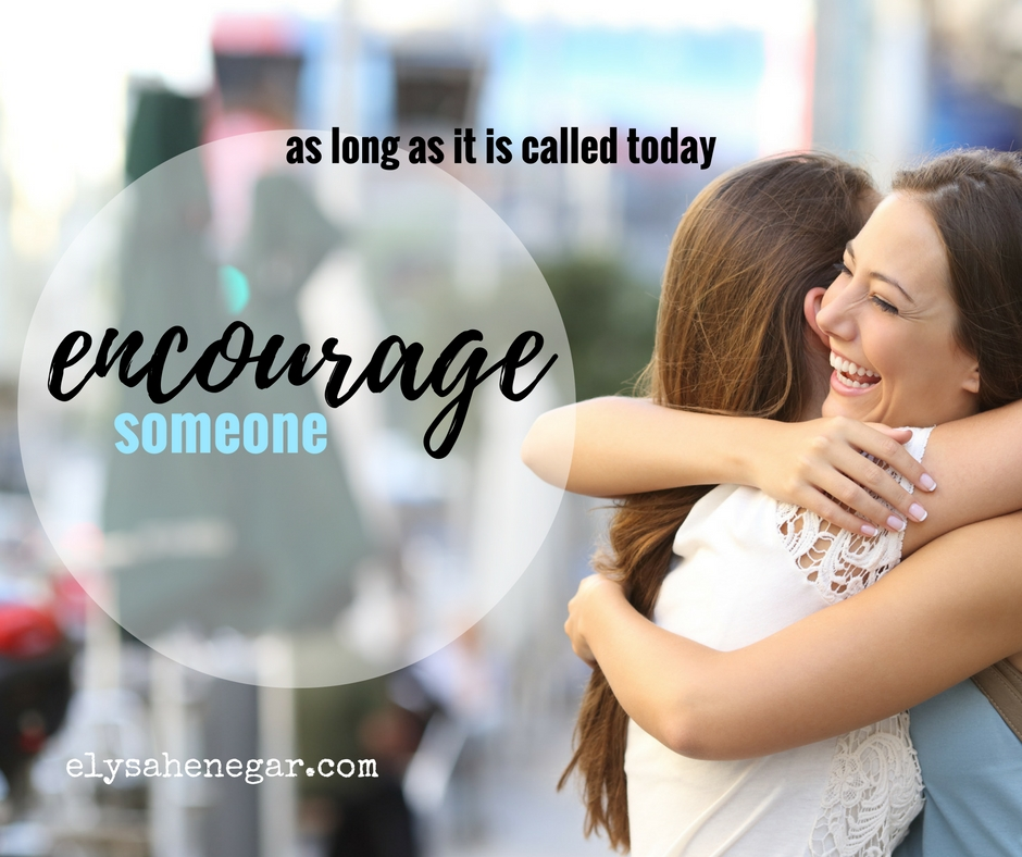 Someone to encourage Helping Someone