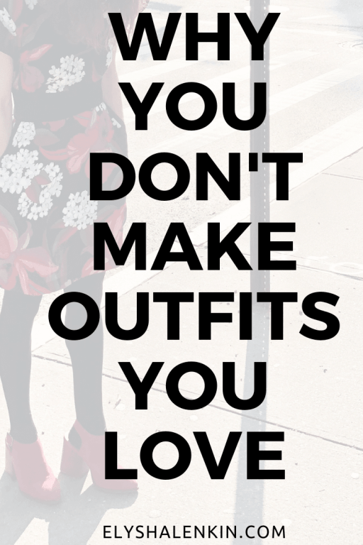 Successful outfit creation is a major component of a strong personal style, and in my two decades as a fashion stylist I've noticed many women are held back by their lack of confidence in putting outfits together. Read why you're struggling with your outfit planning, and how to start putting together looks you love.