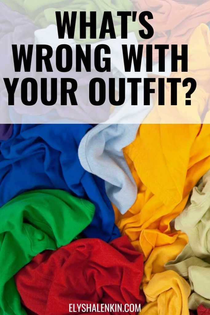 what's wrong with your outfit text overlay of image of colorful clothing