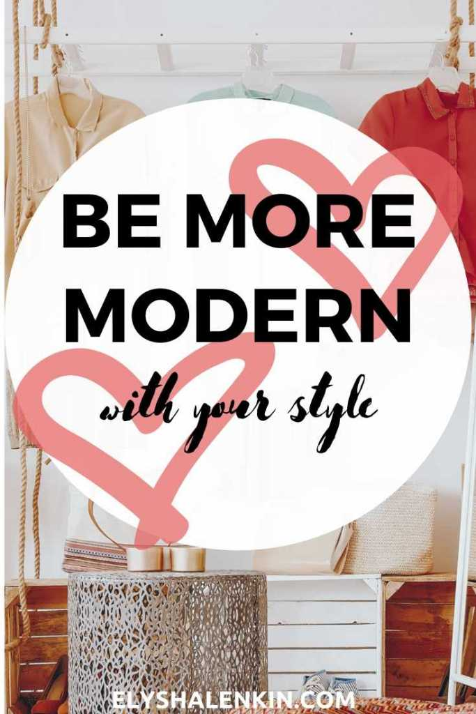 Be more modern with your style text overlay image of clothing hanging on ladder.