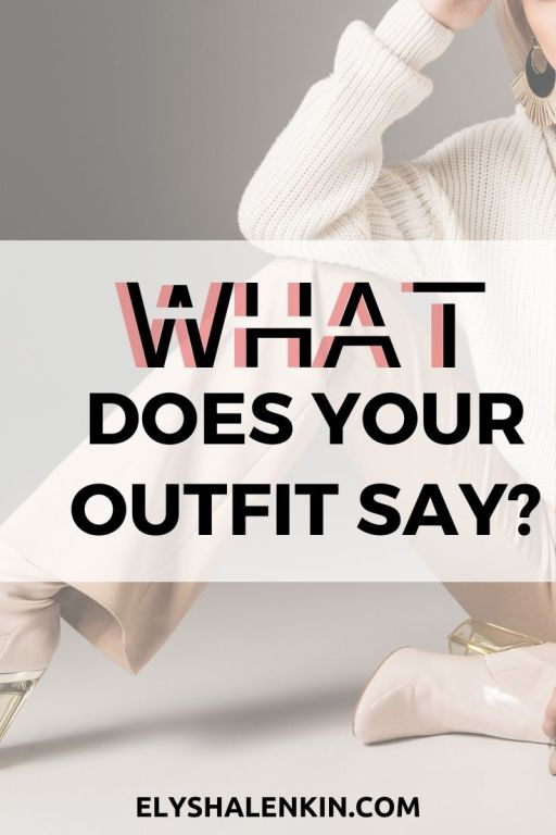 what does your outfit say text overlay image of woman's body sitting on the floor