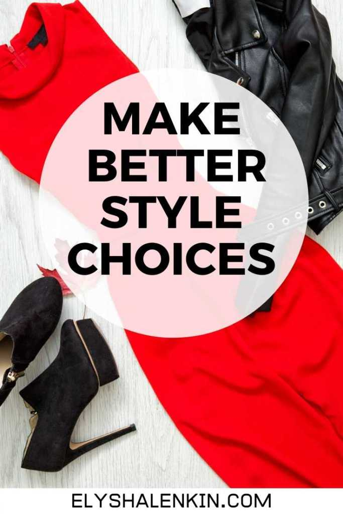 Make better style choices text overlay image of flat lay of clothing.