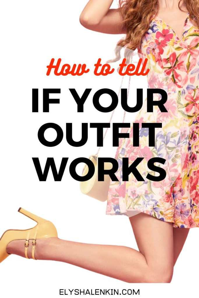 How to tell if your outfit works text overlay image of woman wearing floral dress and yellow high heel shoes.
