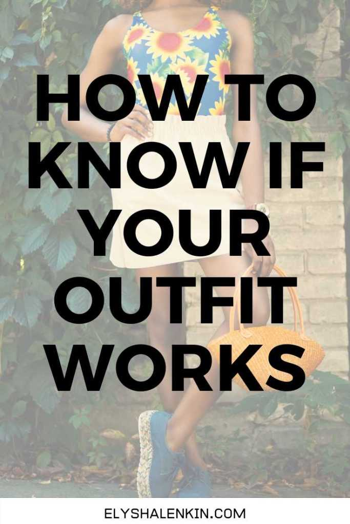 How to know if your outfit works text overlay over image of bright outfit worn on a woman.