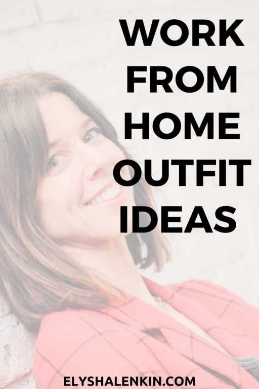 Work from home outfit ideas text over image of woman's face.