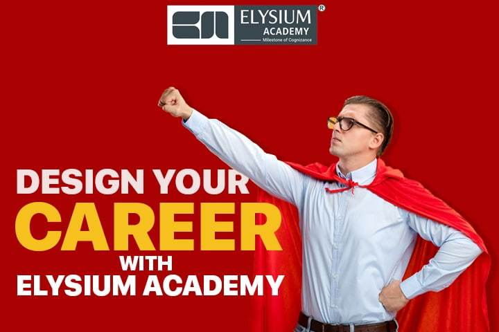 Design your Career Opportunities with Elysium Academy