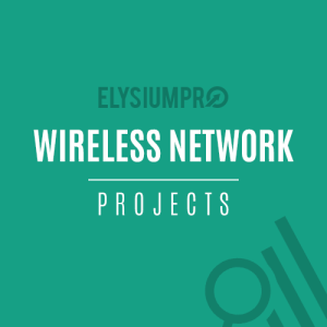 Wireless Network Projects ElysiumPro