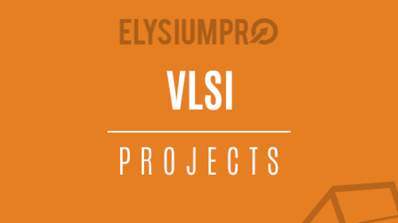 Vlsi Projects Ieee Vlsi Projects For Final Year Students