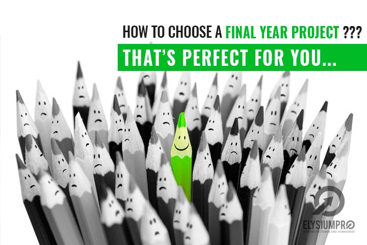 How To Choose Final Year Project