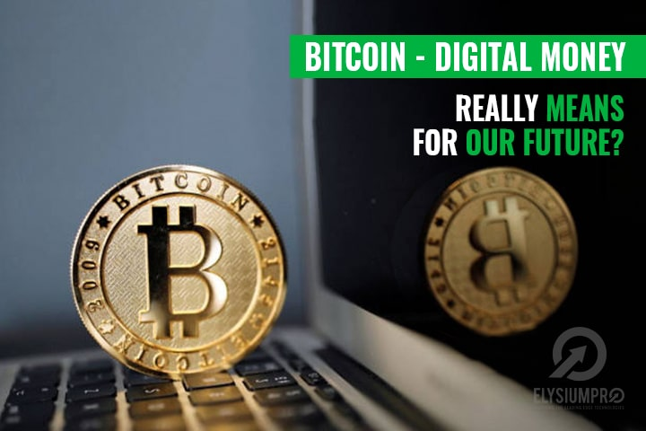 Bitcoin - Digital Money