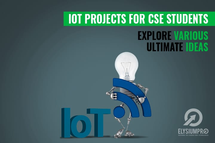 Explore Some Ideas about Various Ultimate IoT Projects for