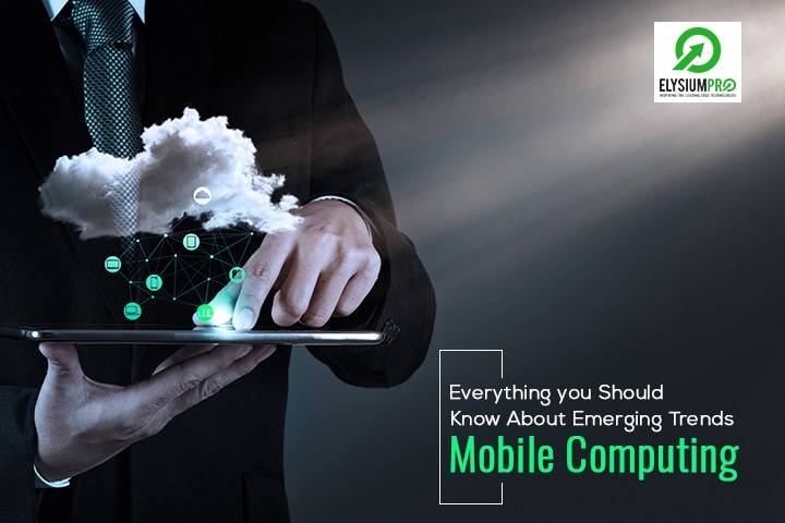 Mobile Computing Trends