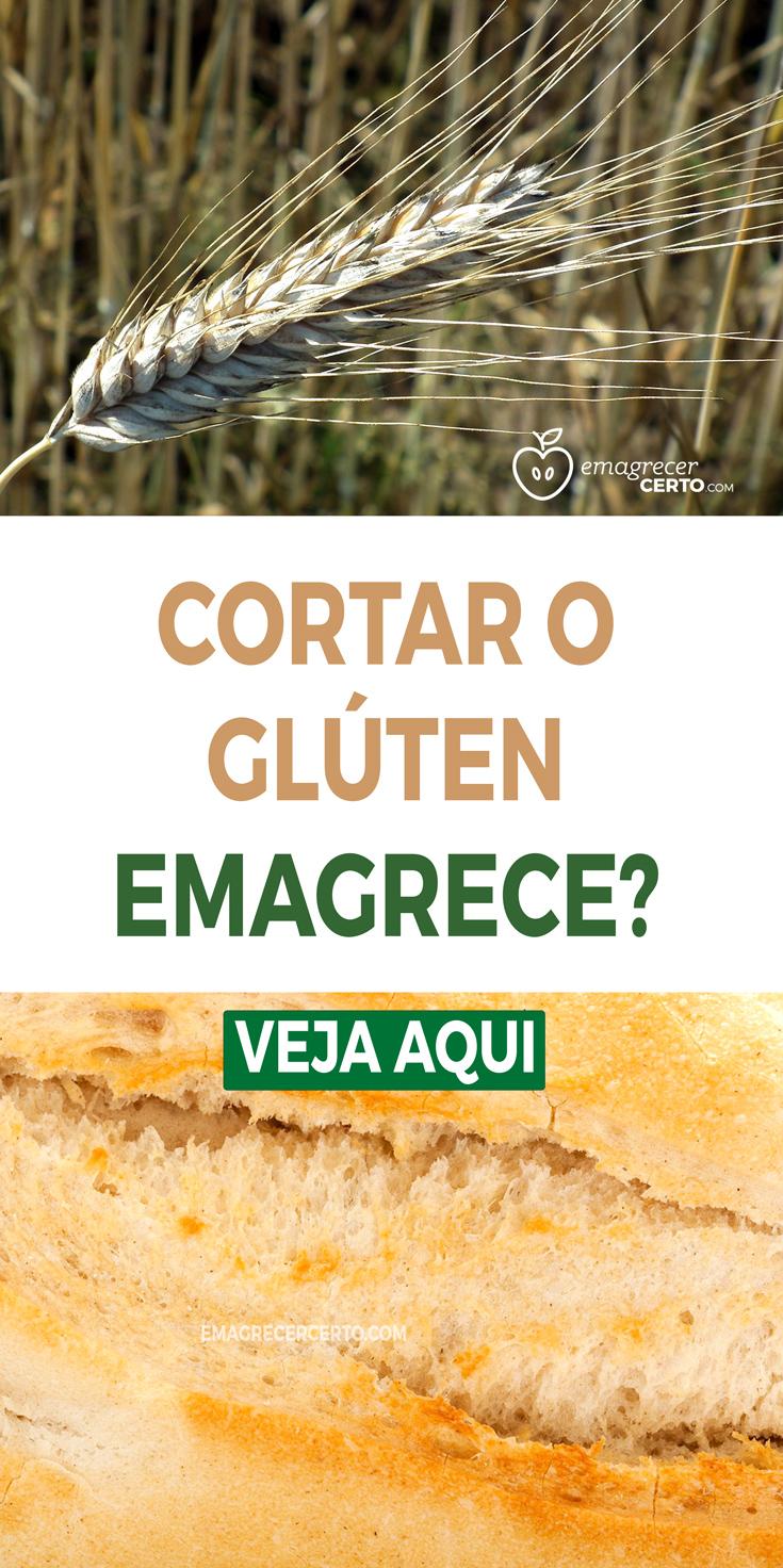 Corta o glúten emagrece Veja no blog Emagrecercerto.com