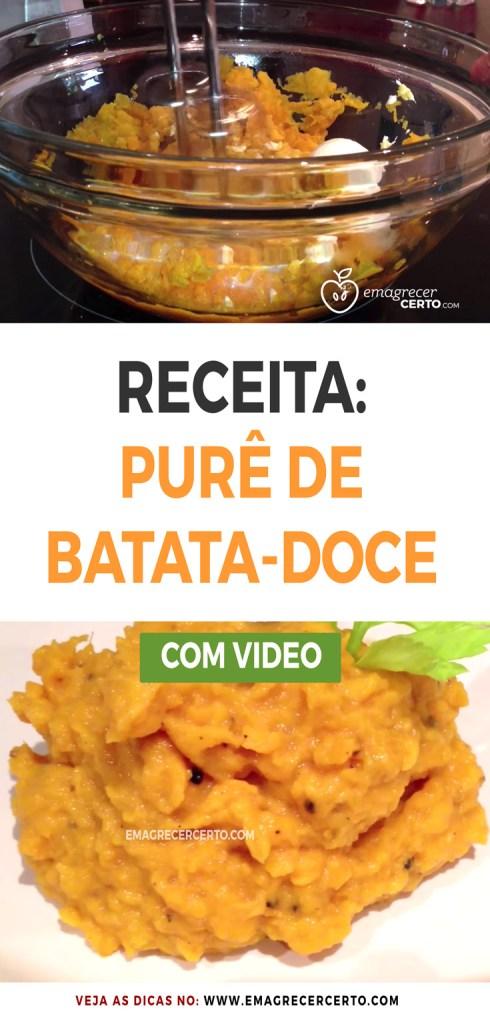 Receita deliciosa de Purê de Batata-doce | Blog EmagrecerCerto.com | com vídeo