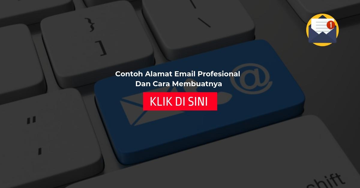 Contoh Alamat Email Profesional Dan Cara Membuatnya
