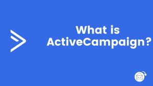What is ActiveCampaign in email marketing
