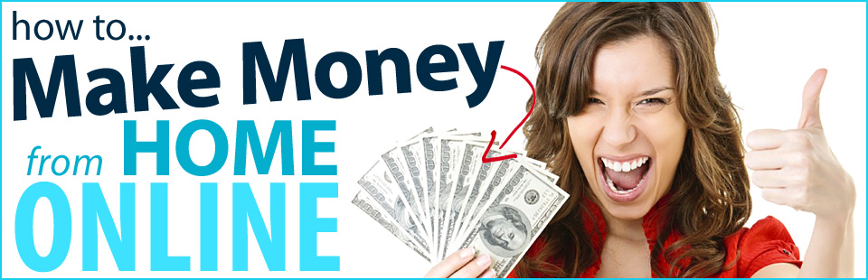 How To Make Money From Home Start An Online Business