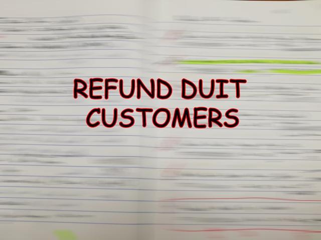 Ditipu Peniaga Online, Pengalaman Refund Duit Customers