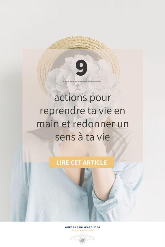 9 étapes pour reprendre ta vie en main et redonner un sens à ta vie
