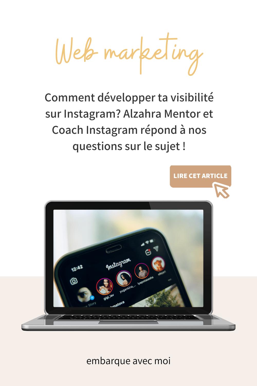Tu te demandes comment réussir à développer ta visibilité sur Instagram? Alzahra coach et mentor Instagram nous dévoile ses secrets dans l'article invité!
