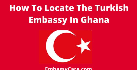 Turkey Embassy in Ghana