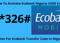 Ecobank Transfer Code Activation – How To Activate Ecobank Nigeria USSD Code
