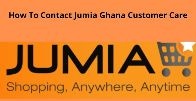 How To Contact Jumia Ghana Customer Care – Contact Number, Address, & Email