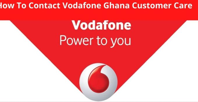 How To Contact Vodafone Ghana – Customer Care Number, WhatsApp, & Email