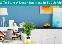 How To Start A Decor Business In South Africa
