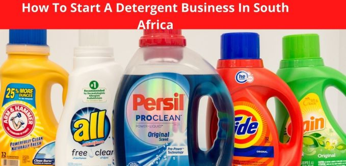 How To Start A Detergent Business In South Africa