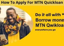 MTN Quickloan Guide – How To Apply For MTN Quickloan, & Repayment