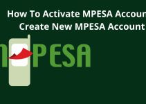 How To Activate Mpesa Account – Simple Guide To Mpesa Activation
