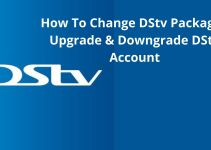 How To Change DStv Package – Upgrade Or Downgrade Your Dstv Account