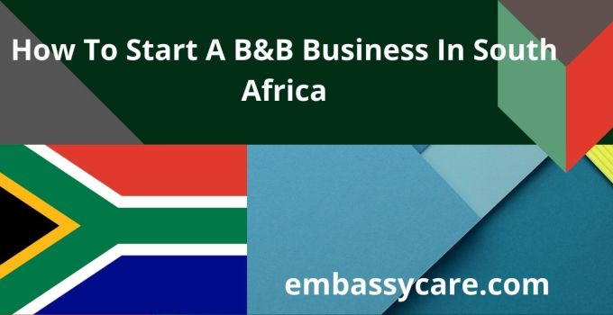 How To Start A B&B Business In South Africa