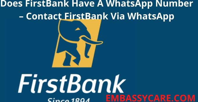 Does FirstBank Have A WhatsApp Number, Contact FirstBank Via WhatsApp