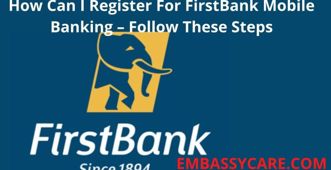 How To Register For FirstBank Mobile Banking, Get Your FirstBank Mobile Login Details