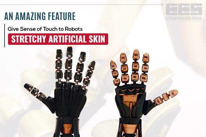 Stretchy Artificial Skin