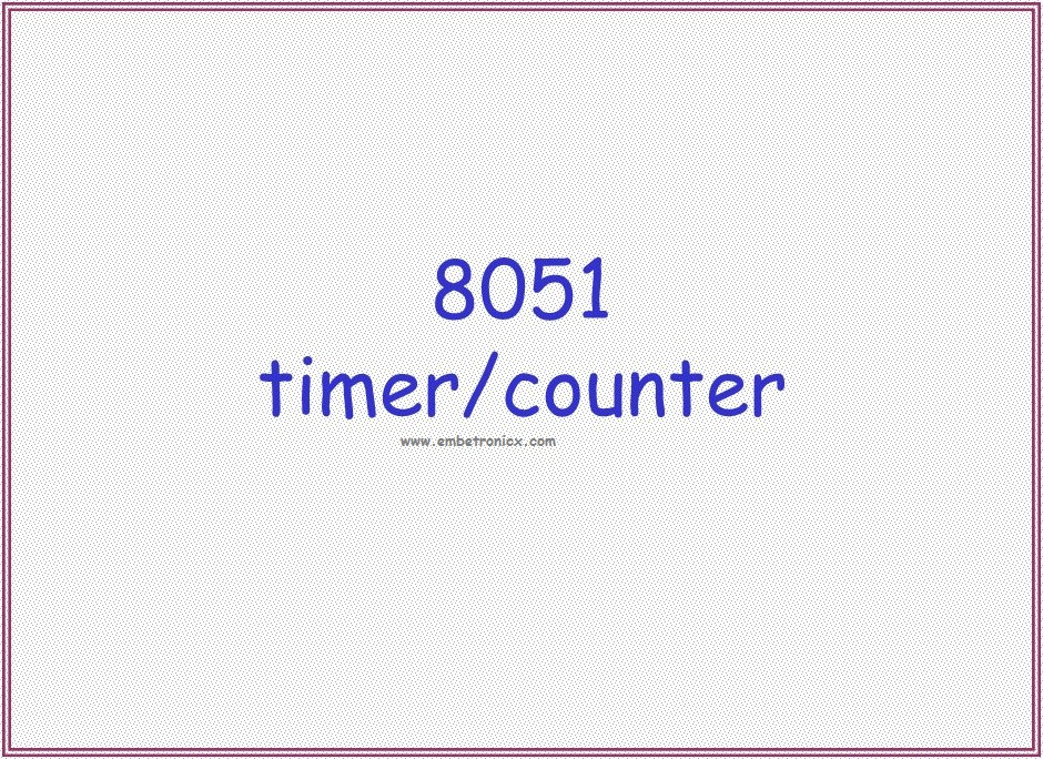 8051 Timer Counter Tutorial