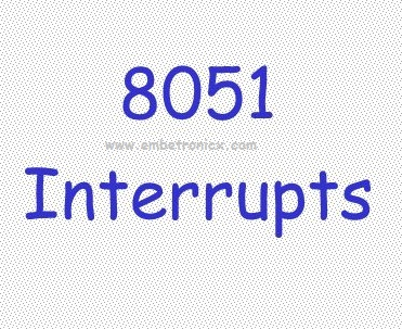 8051 Interrupts Tutorial