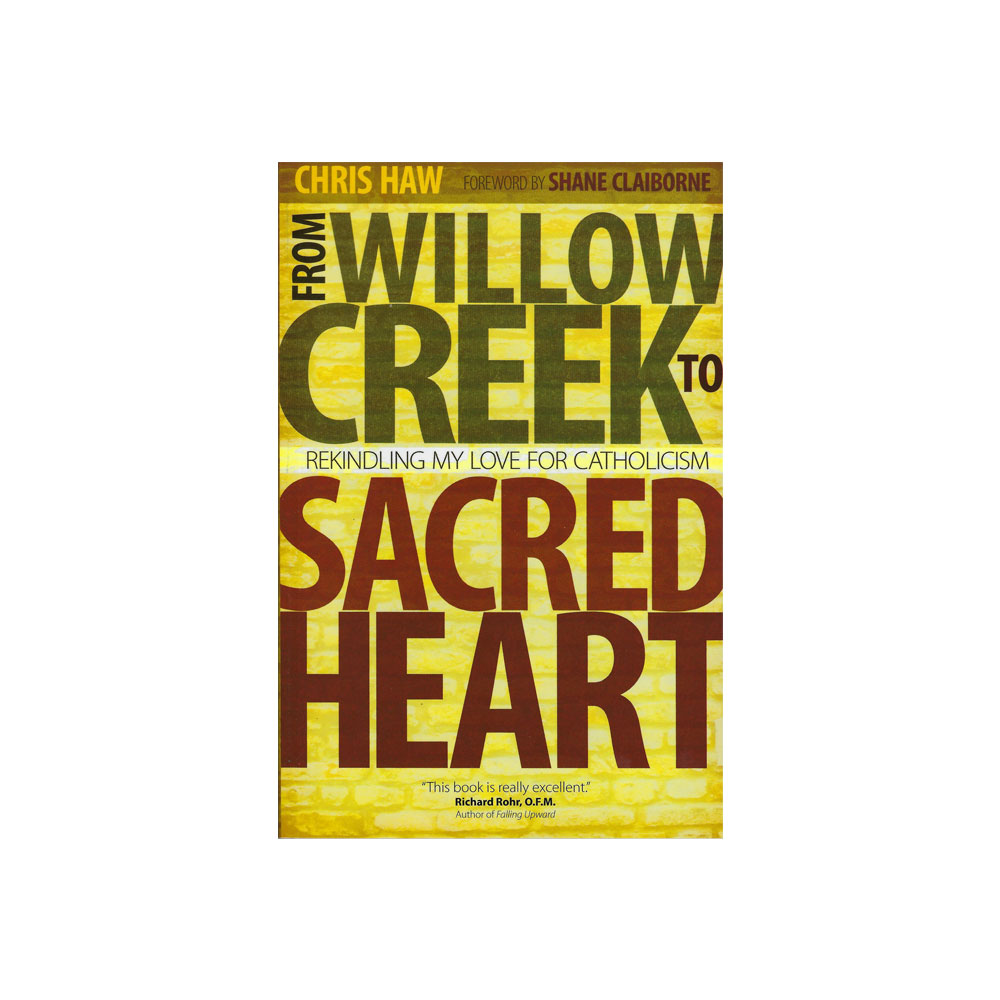 From Willow Creek To Sacred Heart Embraced By God