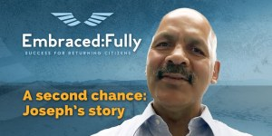 Embraced:fully #1: Joseph Shares His Story As A Lifer Who Gets A Second Chance