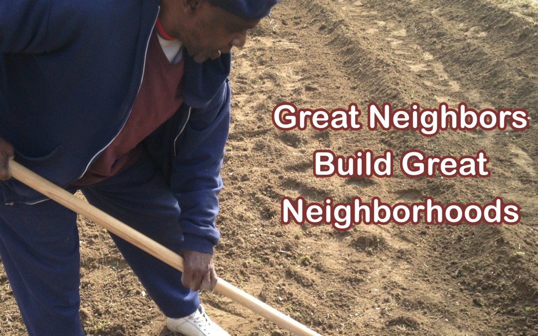 Great Neighbors Build Great Neighborhoods