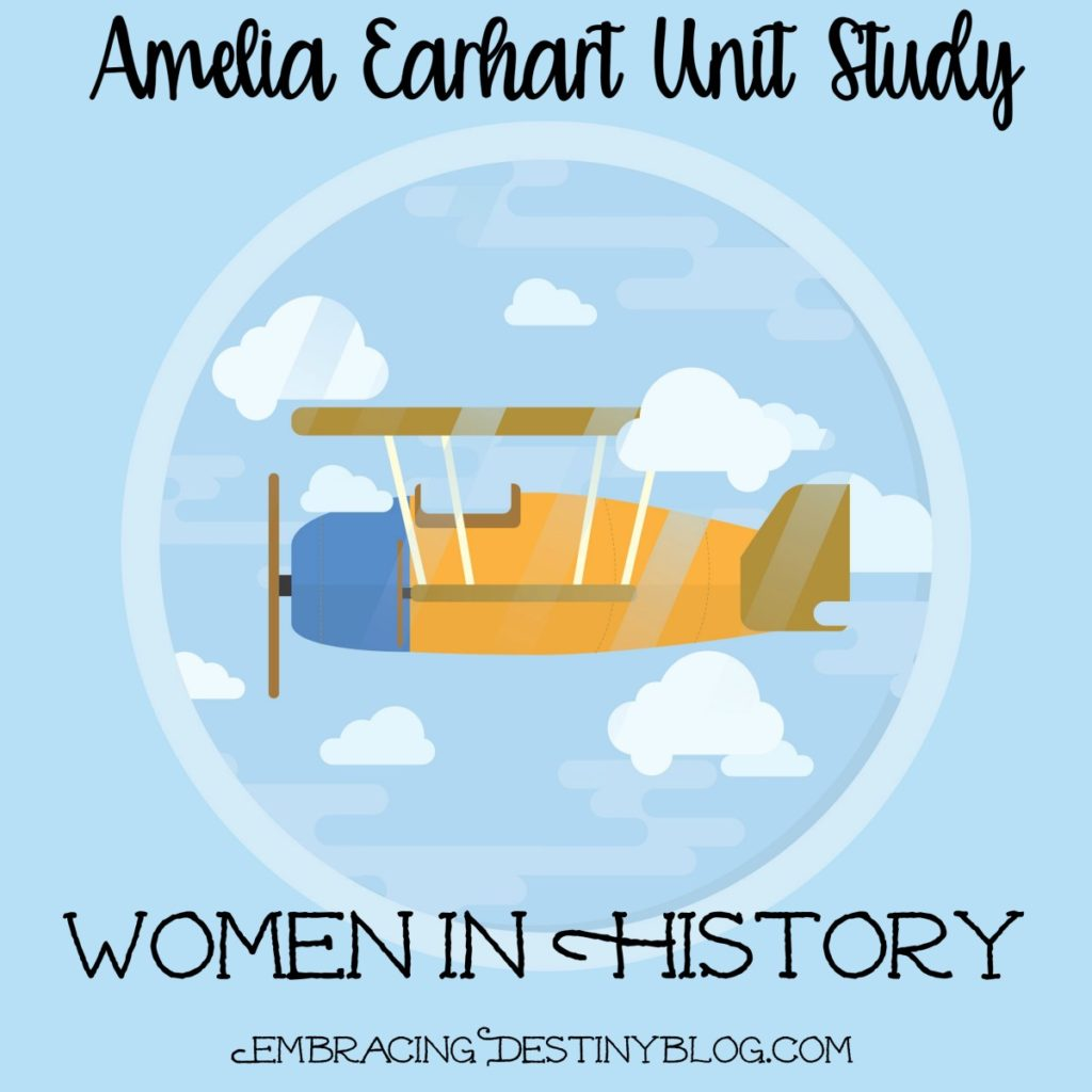Amelia Earhart unit study resources for homeschooling | women in history lessons