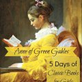 5 Days of Classic Books for Girls: Anne of Green Gables {lesson plans, activities, field trips, & more} at embracingdestinyblog.com