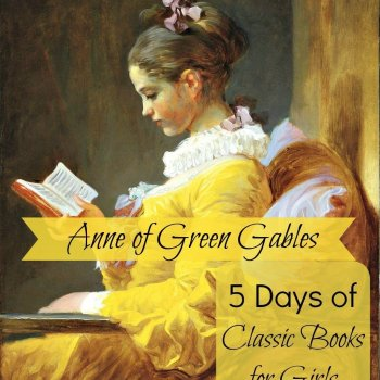 5 Days of Classic Books for Girls: Anne of Green Gables by L.M. Montgomery