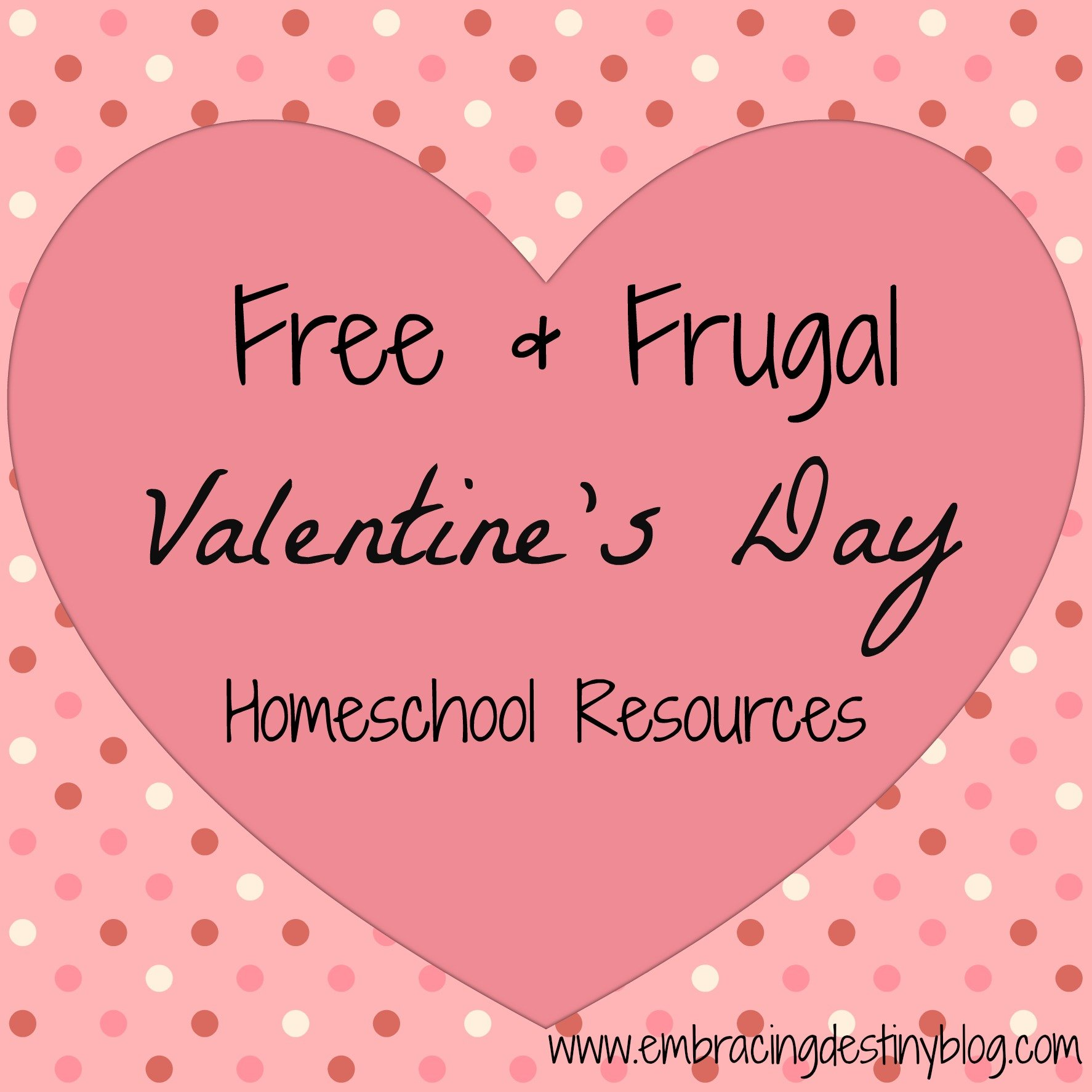 free u0026 frugal homeschool resources for valentine u0027s day embracing